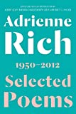 Selected Poems: 1950-2012 - Adrienne Rich