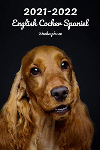 2021-2022 English Cocker Spaniel Wochenplaner: 152 Seiten, DIN A5 | 2-Jahre Taschenkalender | 26 Monate | Terminplaner | Tagebuch | Terminkalender | Organizer für Hundeliebhaber