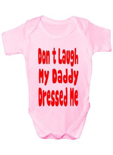 Don't Laugh Daddy Dressed Me ~ Cadeau Humoristique Body bébé Fille/garçon sans Manches pour bébés - Rose - 18 Mois