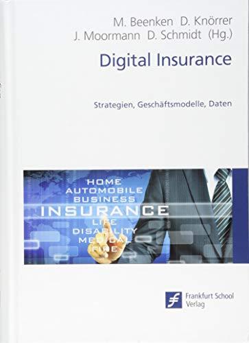 Digital Insurance: Strategien, Geschäftsmodelle, Daten