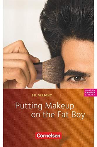 Cornelsen English Library - Für den Englischunterricht in der Sekundarstufe I - Fiction - 8. Schuljahr, Stufe 2: Putting Makeup on the Fat Boy - Lektüre zu Access und Go Ahead
