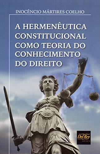 Hermeneutica Constitucional C. T. C. Do Direito, A