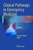 Clinical Pathways in Emergency Medicine: Volume I