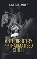 An Autobipoetry of a Traumatised Child