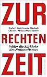 Norbert Frei, Franka Maubach, Christina Morina, Maik Tändler: Zur rechten Zeit