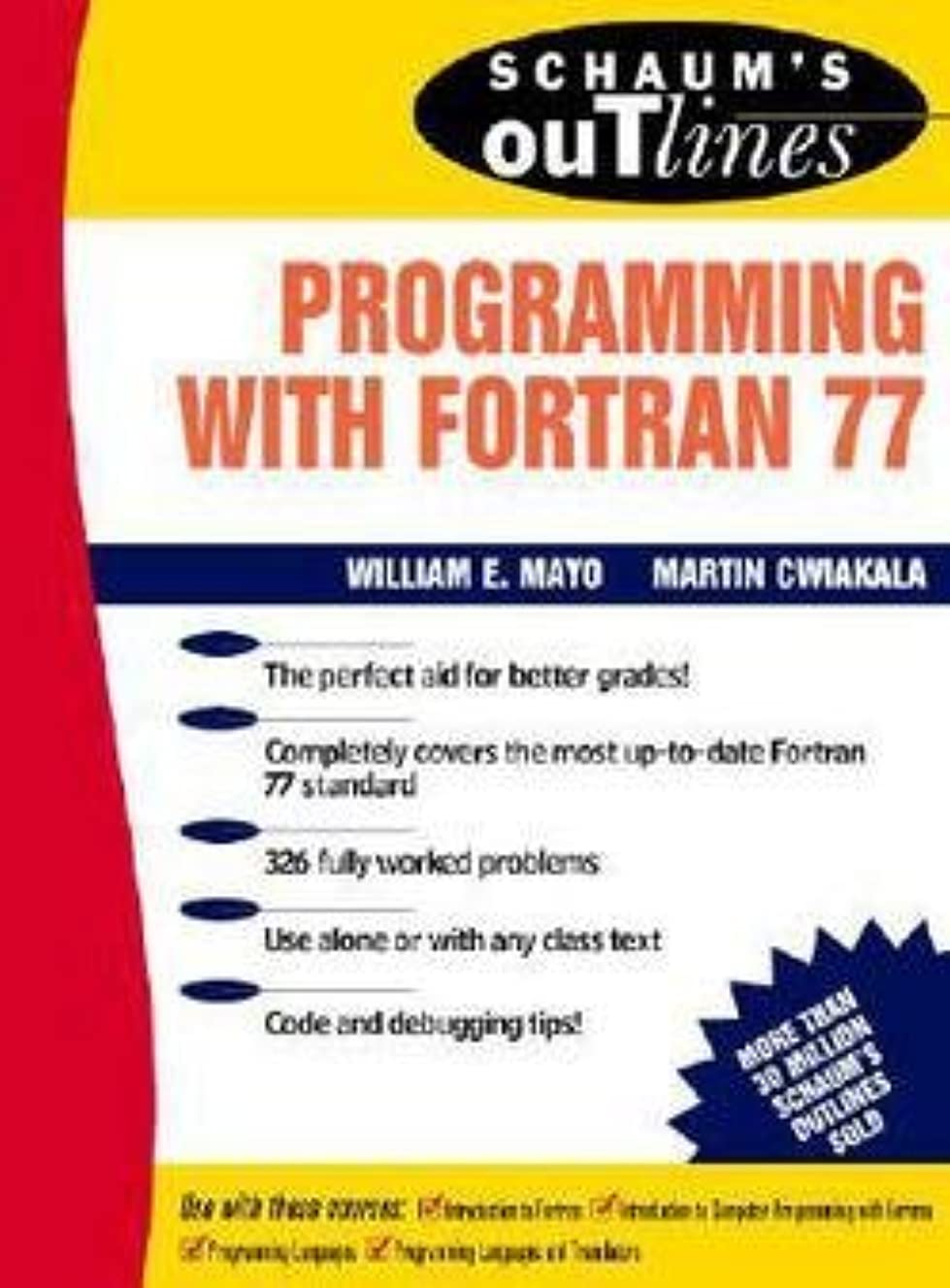 William E. Mayo: Schaum's Outline of Programming with FORTRAN 77 (Paperback); 1994 Edition