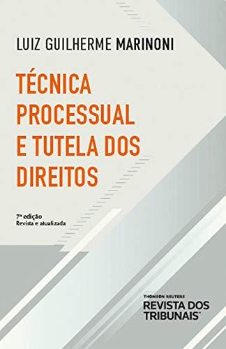 Técnica Processual E Tutela Dos Direitos 7º Edição