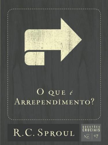 O que É Arrependimento? - Volume 17. Série Questões Cruciais