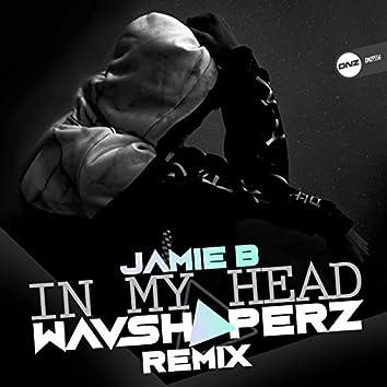 In My Head (Wavshaperz Remix)