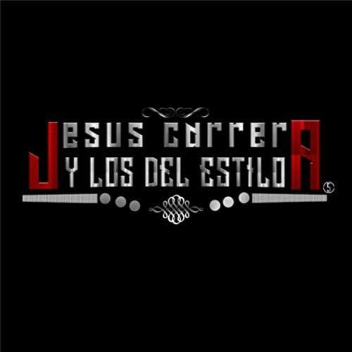 Jesus Carrera Y Los Del Estilo