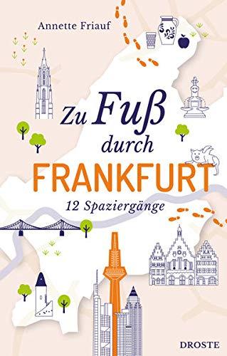 Zu Fuß durch Frankfurt: 12 Spaziergänge