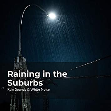 Raining in the Suburbs
