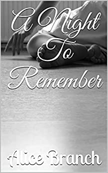 A Night To Remember by [Alice Branch]