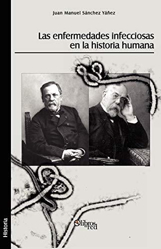 Las Enfermedades Infecciosas En La Historia Humana (Spanish Edition)
