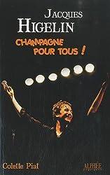 Jacques Higelin: Champagne pour tous !