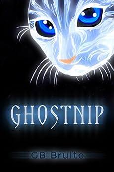 Ghostnip by [G.B. Brulte, Greg Brulte, Gregory Brulte]