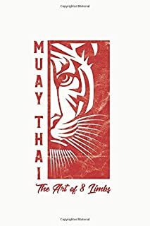 Muay Thai The Art Of 8 Limbs: Muay Thai Kickboxing and Martial Arts Gift Field Notebook and Journal