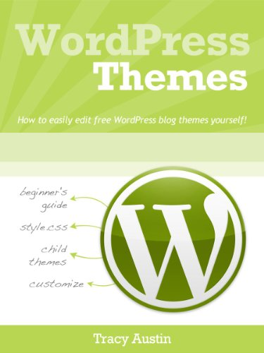 WordPress Themes: How-to easily edit free WordPress blog themes yourself! (WordPress Blogging How-To Series Book 2) (English Edition)
