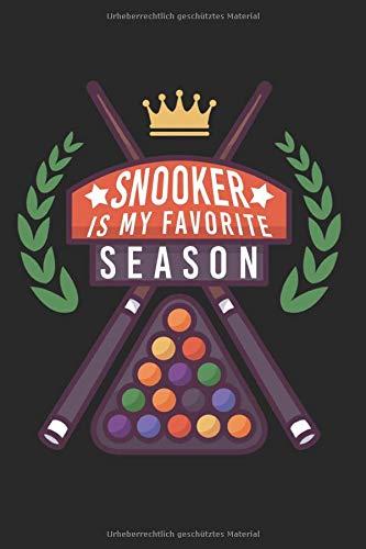 Snooker Is My Favorite Season: Dot Grip Billard Notizbuch für Billardspieler zum selbst eintragen und notieren. Leeres Notizheft für Ergebnisse, ... für Billardfans, Pool & Snooker Spieler