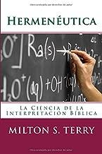 Hermenéutica: La Ciencia de la Interpretación de la Palabra de Dios (Spanish Edition)