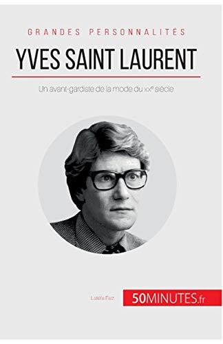 Yves Saint Laurent: Un avant-gardiste de la mode du XXe siècle