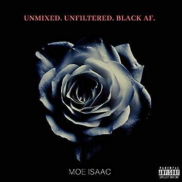 Unmixed. Unfiltered. Black AF.