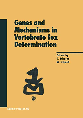 Genes and Mechanisms in Vertebrate Sex Determination (Experientia Supplementum Book 91) (English Edition)