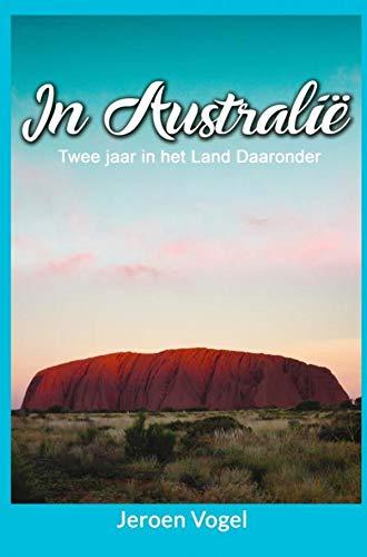 In Australië: Twee jaar in het land daaronder