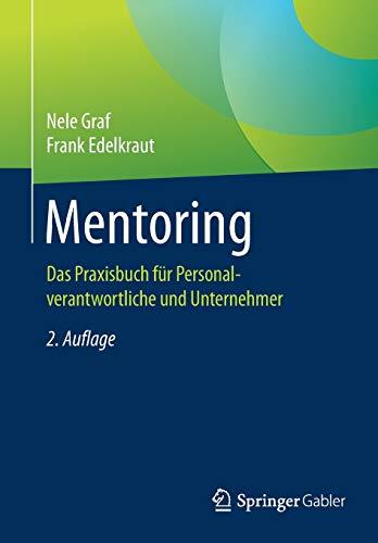 Mentoring: Das Praxisbuch für Personalverantwortliche und Unternehmer