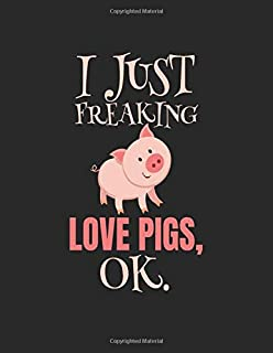 I Just Freaking Love Pigs OK: Composition Notebook Journal