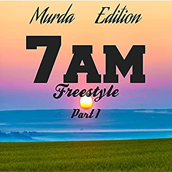 7AM Freestyle, Pt. 1