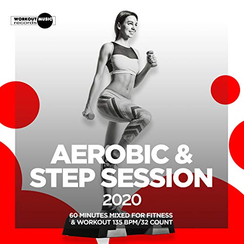 Aerobic & Step Session 2020: 60 Minutes Mixed for Fitness & Workout 135 bpm/32 Count