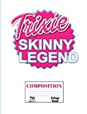 Trixie Skinny Legend: College Ruled Lined 70 Sheets (140 pages) Book (7.44 x 9.69) for Drag Queens and Drag Race lovers