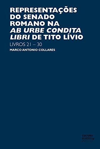 Representações do senado romano na Ab Urbe Condita Libri de Tito Lívio: livros 21-30 (Portuguese Edition)
