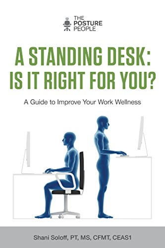 A Standing Desk: Is It Right For You? A Guide to Improve Your Work Wellness