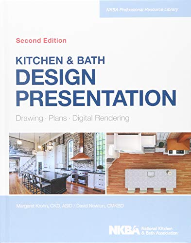 Compare Textbook Prices for Kitchen & Bath Design Presentation: Drawing, Plans, Digital Rendering NKBA Professional Resource Library 2 Edition ISBN 9781118568743 by Krohn, Margaret,NKBA (National Kitchen and Bath Association)