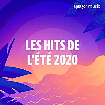 Les hits de l'été 2020