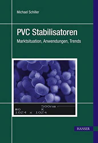 PVC Stabilisatoren: Marktsituation, Anwendungen, Trends