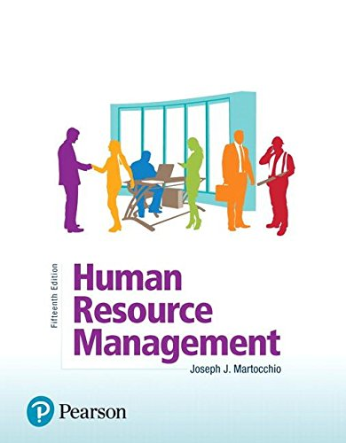 Compare Textbook Prices for Human Resource Management  What's New in Management 15 Edition ISBN 9780134739724 by Martocchio, Joseph J.