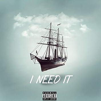 I Need It (feat. Nawfi)