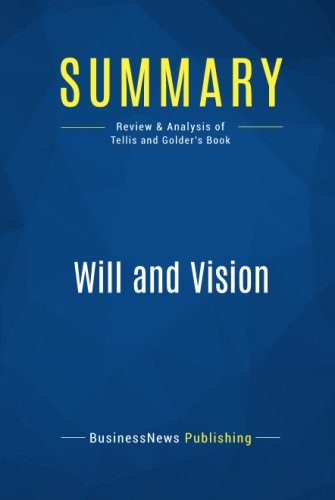 Summary: Will and Vision: Review and Analysis of Tellis and Golder's Book