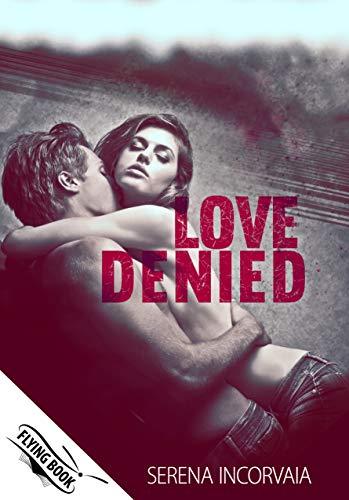 Love Denied: (Collana Flying Book)