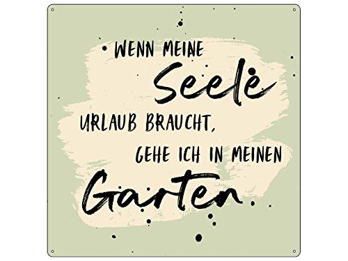 Interluxe 20x20cm METALLSCHILD Türschild WENN Meine Seele Urlaub Garten Entspannung Grün