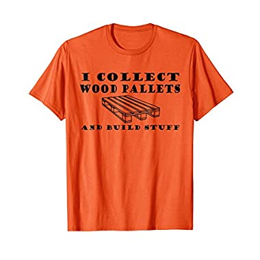Mens I Collect Wood Pallets Project Sawdust Demo Day T-shirt 2XL Orange