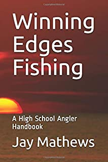 Winning Edges Fishing: A High School Angler Handbook