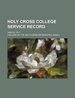 Holy Cross College Service Record; War of 1917