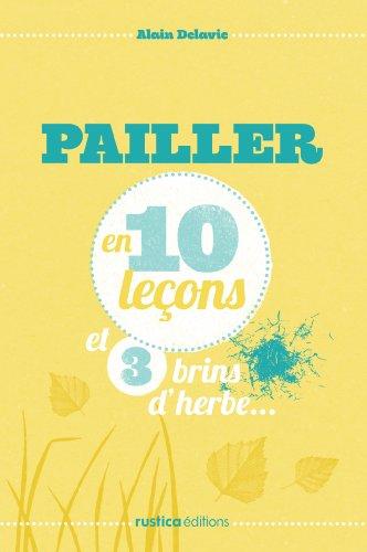 Pailler en 10 leçons et 3 brins d'herbe… (French Edition)