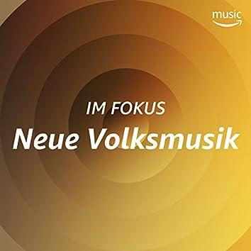 Im Fokus: Neue Volksmusik