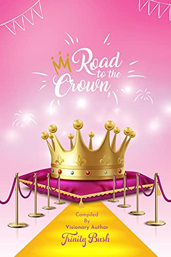 Road To The Crown: A Journey of Self-Love & Self-Confidence Through Pageantry (English Edition)