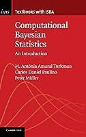 Computational Bayesian Statistics: An Introduction (Institute of Mathematical Statistics Textbooks)